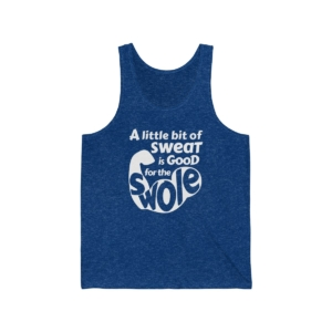 Sweat is Good for the Swole – Unisex Jersey Tank