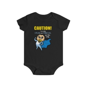 Strong & Powerful Like Daddy – Infant Onesie